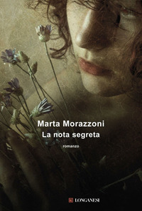 """Il più recente romanzo di Marta Morazzoni si intitola """"La nota segreta"""" ad3209339801"""