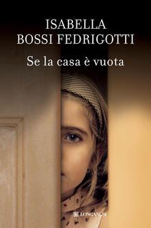 Se la casa è vuota - Isabella Bossi Fedrigotti - copertina