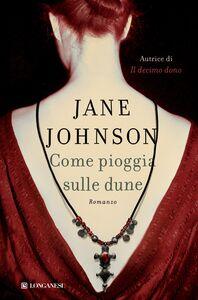 Libro Come pioggia sulle dune Jane Johnson