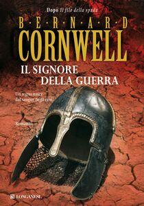 Libro Il signore della guerra Bernard Cornwell
