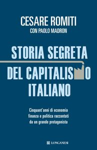 Libro Storia segreta del capitalismo italiano Cesare Romiti , Paolo Madron
