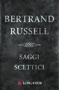 Foto Cover di Saggi scettici, Libro di Bertrand Russell, edito da Longanesi