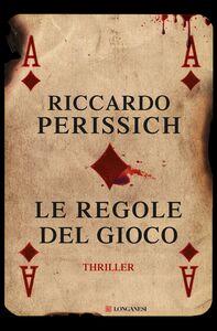 Foto Cover di Le regole del gioco, Libro di Riccardo Perissich, edito da Longanesi