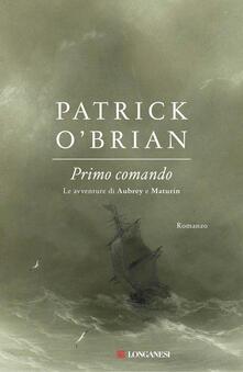 Primo comando - Patrick O'Brian,Paola Merla - ebook