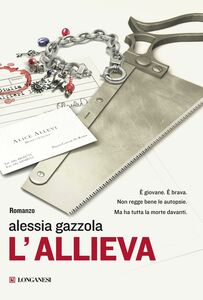 Foto Cover di L' allieva, Libro di Alessia Gazzola, edito da Longanesi