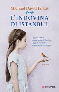 Libro L' indovina di Istanbul Michael David Lukas