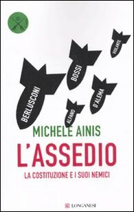 Foto Cover di L' assedio. La Costituzione e i suoi nemici, Libro di Michele Ainis, edito da Longanesi