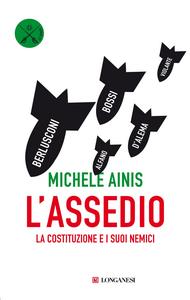Libro L' assedio. La Costituzione e i suoi nemici Michele Ainis
