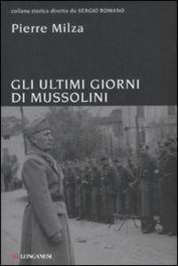 Libro Gli ultimi giorni di Mussolini Pierre Milza
