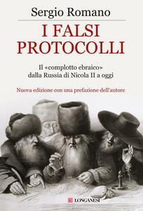 Libro I falsi protocolli. Il «complotto ebraico» dalla Russia di Nicola II ai giorni nostri Sergio Romano