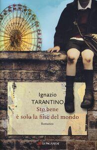 Libro Sto bene. È solo la fine mondo Ignazio Tarantino