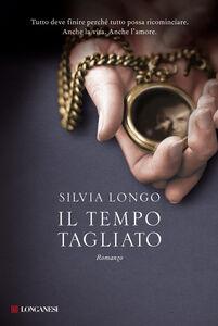 Libro Il tempo tagliato Silvia Longo