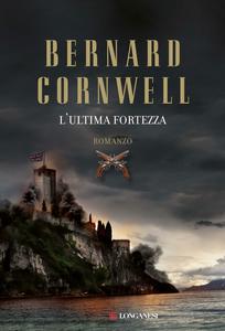 Libro L' ultima fortezza Bernard Cornwell