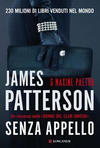 Foto Cover di Senza appello, Libro di James Patterson,Maxine Paetro, edito da Longanesi