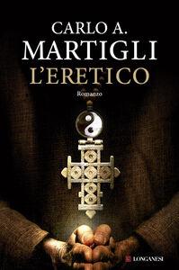 Libro L' eretico Carlo A. Martigli