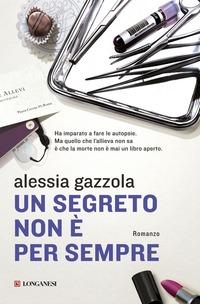 Un Un segreto non è per sempre - Gazzola Alessia - wuz.it