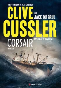 Foto Cover di Corsair, Libro di Clive Cussler,Jack Du Brul, edito da Longanesi