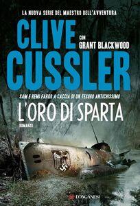 Foto Cover di L' oro di Sparta, Libro di Clive Cussler,Grant Blackwood, edito da Longanesi
