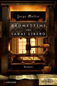 Libro Promettimi che sarai libero Jorge Molist