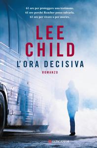 Libro L' ora decisiva Lee Child