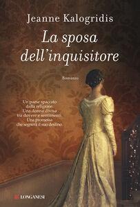 Libro La sposa dell'inquisitore Jeanne Kalogridis