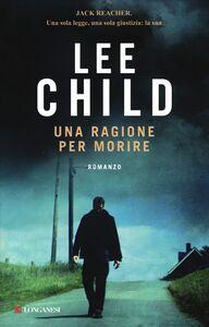 Libro Una ragione per morire Lee Child