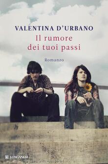 Il rumore dei tuoi passi - Valentina D'Urbano - ebook