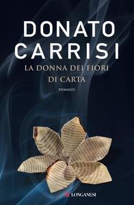 Libro La donna dei fiori di carta Donato Carrisi