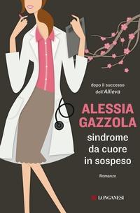 Sindrome da cuore in sospeso - Gazzola Alessia - wuz.it