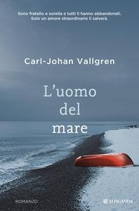 Libro L' uomo del mare Carl-Johan Vallgren