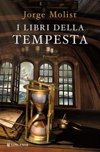 I I libri della tempesta - Molist Jorge - wuz.it