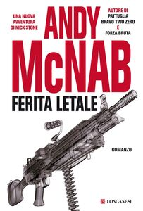 Foto Cover di Ferita letale, Libro di Andy McNab, edito da Longanesi