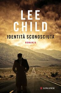 Libro Identità sconosciuta Lee Child