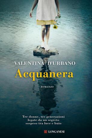 Acquanera - Valentina D'Urbano - Libro - Longanesi - La Gaja scienza | IBS