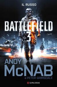 Foto Cover di Battlefield 3. Il russo, Libro di Andy McNab,Peter Grimsdale, edito da Longanesi