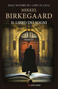 Foto Cover di Il libro dei sogni, Libro di Mikkel Birkegaard, edito da Longanesi