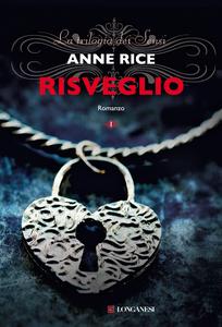 Libro Risveglio. La trilogia dei Sensi. Vol. 1 Anne Rice