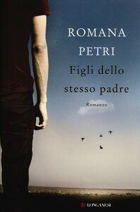Libro Figli dello stesso padre Romana Petri