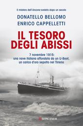 Il tesoro degli abissi. 7 novembre 1915: una nave italiana affondata da un U-Boot, un carico d'oro sepolto nel Tirreno