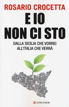 E io non ci sto. Dalla Sicilia che vorrei allItalia che verrà.pdf
