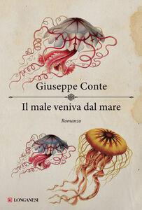 Libro Il male veniva dal mare Giuseppe Conte
