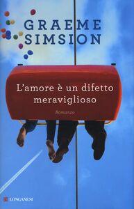 Libro L' amore è un difetto meraviglioso Graeme Simsion