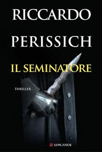 Libro Il seminatore Riccardo Perissich