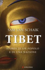 Libro Tibet. Storia di un popolo e di una nazione Sam Van Schaik