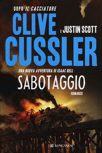 Foto Cover di Sabotaggio, Libro di Clive Cussler,Justin Scott, edito da Longanesi