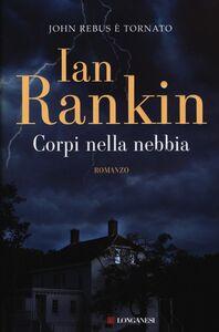 Libro Corpi nella nebbia Ian Rankin