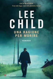 Una ragione per morire - Adria Tissoni,Lee Child - ebook