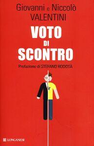 Libro Voto di scontro. Un padre e un figlio su politica, antipolitica, sinistra, Beppe Grillo Giovanni Valentini , Niccolò Valentini