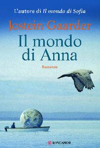 Foto Cover di Il mondo di Anna, Libro di Jostein Gaarder, edito da Longanesi