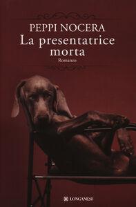 Libro La presentatrice morta Peppi Nocera